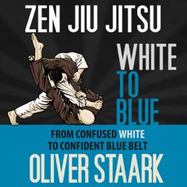 Zen Jiu Jitsu: White to Blue (Unabridged) audiobook