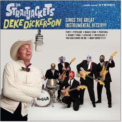 Deke Dickerson Sings the Great Instrumental Hits - Los Straitjackets