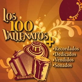 Various Artists – Los 100 Vallenatos más Recordados, Dedicados, Vendidos, Sonados – Vol. 3 [iTunes Plus M4A] | iplusall.4fullz.com