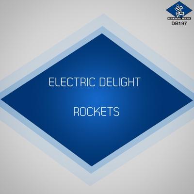 Electric Delight - Single - Rockets