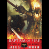 Andrzej Sapkowski - Baptism of Fire: The Witcher, Book 3 (Unabridged)  artwork