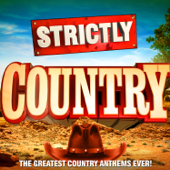 Strictly Country - The Greatest Country Classics Ever!