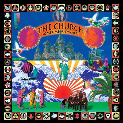 Sometime Anywhere (Remastered) - The Church