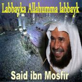 Labbayka Allahumma Labbayk Quran Said Ibn Mosfir - Said Ibn Mosfir