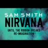 Nirvana (Until the Ribbon Breaks Re-Imagination) - Single, Sam Smith