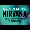 Nirvana (Until the Ribbon Breaks Re-Imagination) - Single, Sam Smith