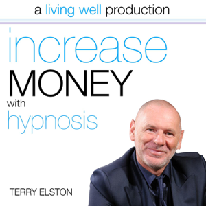 Terry Elston - Increase Money With Hypnosis
