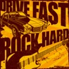 Drive Fast, Rock Hard, Various Artists