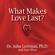 John M. Gottman & Nan Silver - What Makes Love Last?: How to Build Trust and Avoid Betrayal (Unabridged)