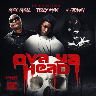 Ova Ya Head - Single - Mac Mall