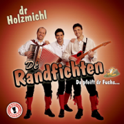 Dr Holzmichl - De Randfichten - De Randfichten