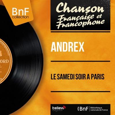 Le samedi soir à Paris (feat. Jacques-Henri Rys et son orchestre) [Mono Version] - EP - Andrex