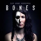 Shy-Anne Hovorka - Bones