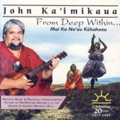 John Ka'imikaua - Ka Beauty Poepoe Lani