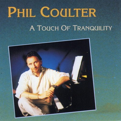 A Touch of Tranquility - Phil Coulter