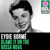 Eydie Gormé - Blame It On the Bossa Nova (Remastered)