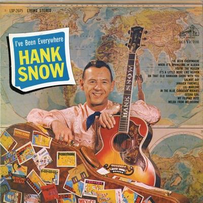I've Been Everywhere - Hank Snow