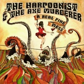 The Harpoonist & the Axe Murderer - Tea for Two