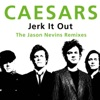 Caesars - Jerk It Out (Jason Nevins Extended Remix)