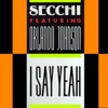 Secchi feat. Orlando Johnson - I Say Yeah