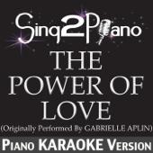 The Power of Love (Originally Performed By Gabrielle Aplin) [Piano Karaoke Version]