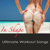 In Shape Ultimate Workout Songs - EDM Workout Playlist for your Fitness Plan and Daily Workout