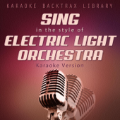 Sing in the Style of Electric Light Orchestra (Karaoke Version)