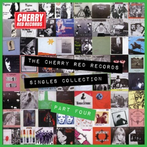 The Cherry Red Records Singles Collection - Part 4