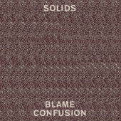 Solids - Not Complaining