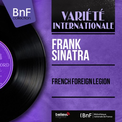 French Foreign Legion (feat. Nelson Riddle and His Orchestra) [Mono Version] - EP - Frank Sinatra