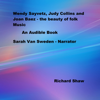Richard Shaw - Wendy Sayvetz, Judy Collins, And Joan Baez: The Beauty of Folk Music (Unabridged)  artwork