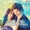 Main Rang Sharbaton Ka (Unforgetable Love Songs)
