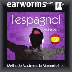 Earworms MMM - l'Espagnol: Prêt à Partir Vol. 2 (Unabridged)