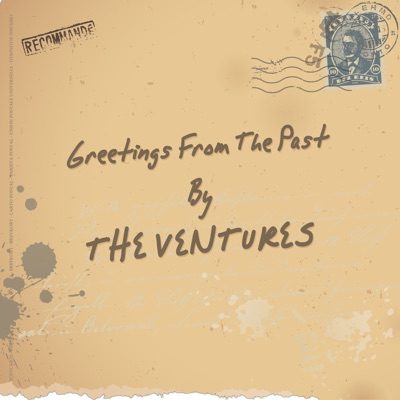 Greetings from the Past - The Ventures