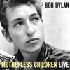 Motherless Children (Live at The Gaslight Café, NYC, 1962) - Single, Bob Dylan