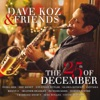 Dave Koz & Friends: The 25th of December, Dave Koz