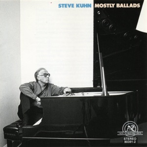 Steve Kuhn: Mostly Ballads