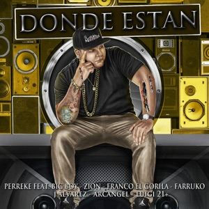 Dónde Están (feat. Big Boy, Zion, Franco El Gorila, Farruko, Jalvarez, Arcangel & Luig21+) - Single Mp3 Download