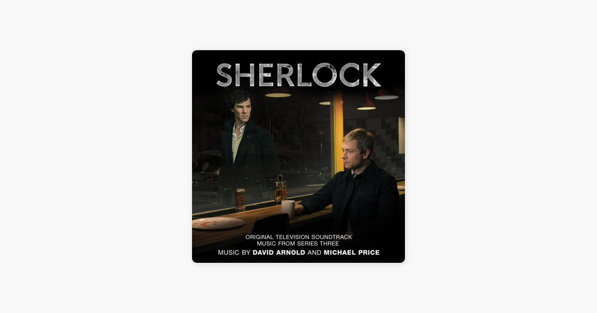 Sherlock: Music from Series 3 (Original Television Soundtrack) by David  Arnold & Michael Price