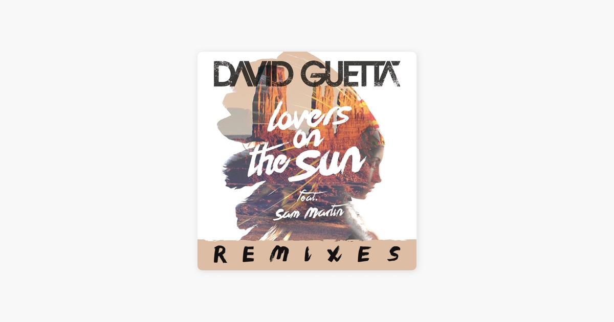 David Guetta Adli Sanatcinin Lovers On The Sun Remixes Ep Albumu Apple Music Te