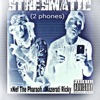 2 Phones (feat. Nef the Pharaoh & Mazerati Ricky) - Single, Stresmatic
