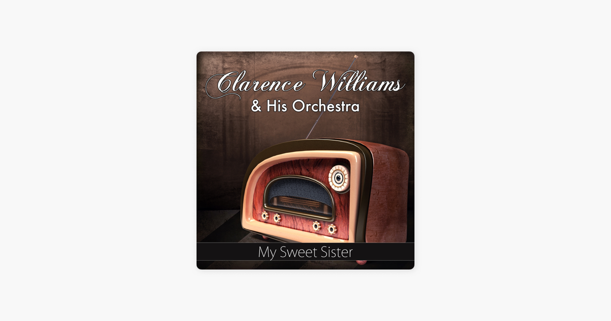 My Sweet Sister Single By Clarence Williams And His Orchestra On