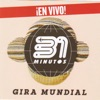 31 Minutos Gira Mundial (En Vivo)