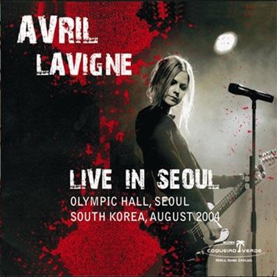 Avril Lavigne (Live in Seoul) - Avril Lavigne