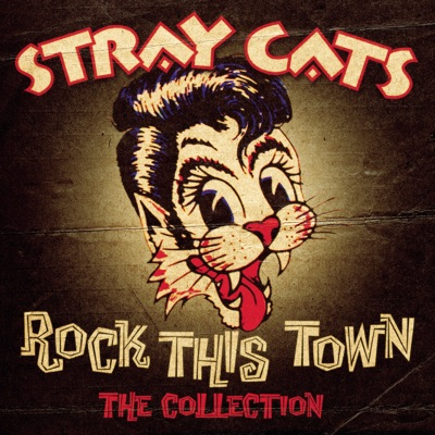 Rock This Town - The Collection - Stray Cats