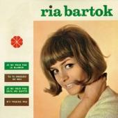 Ria Bartok - Tu te moques de moi (I Don't Wanna Leave You)