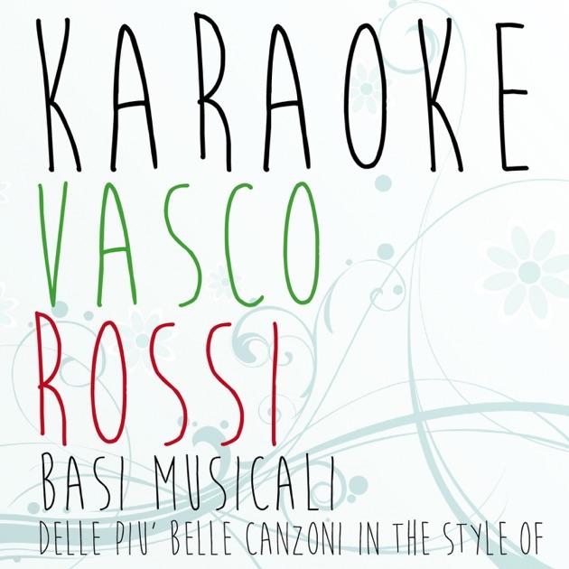 Vasco Rossi Dillo Alla Luna: Karaoke Vasco Rossi (Basi Musicali Delle Più Belle Canzoni