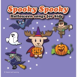 Spooky Spooky: Halloween Songs for Kids by Maple Leaf Learning on ...