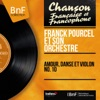Amour, danse et violon No. 10 (Mono version), Franck Pourcel and His Orchestra