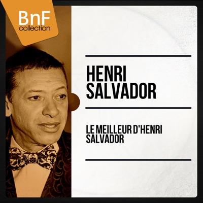 Le meilleur d'Henri Salvador - Henri Salvador